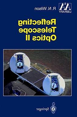 Reflecting Telescope Optics II Manufacture, Testing, Alignme