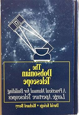 The Dobsonian Telescope: A Practical Manual for Building Lar