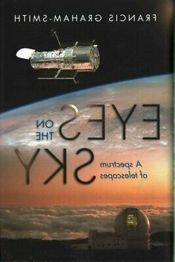 Eyes on the Sky : A Spectrum of Telescopes, Hardcover by Gra