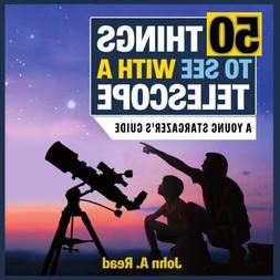 50 Things to See with a Telescope: A young stargazer's guide